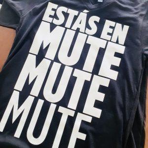 Estás en mute – camiseta